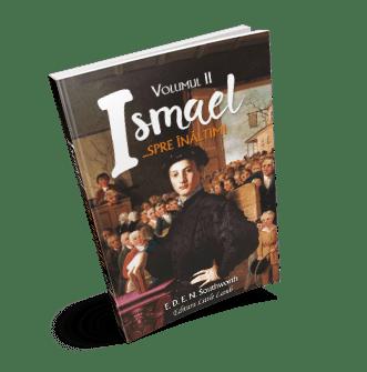 Ismael spre inaltimi - Vol II