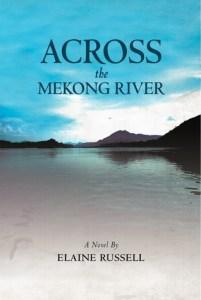http://www.amazon.com/Across-Mekong-River-Elaine-Russell/dp/1466338105