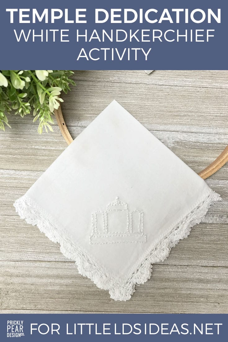 Temple Dedication White Handkerchief Activity | Meridian Idaho Temple Dedication | LDS Temple Dedication | Young Women Ideas by Prickly Pear Design Co.