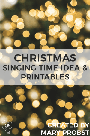 Christmas Singing Time Idea and Printables