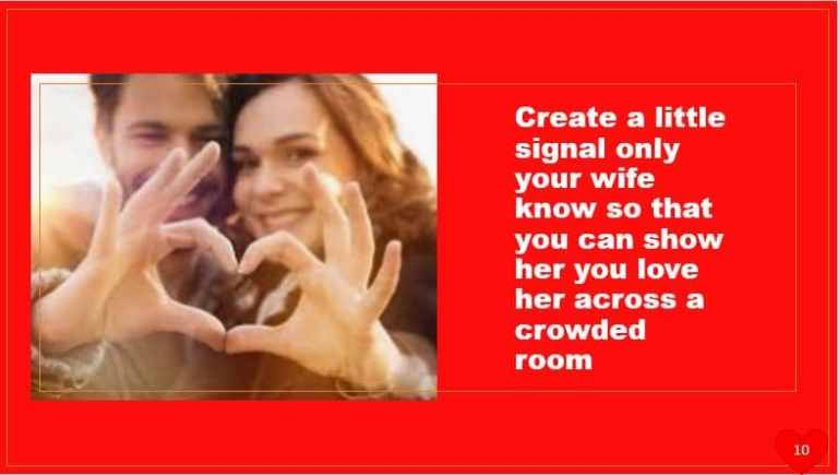 Create a little signal only your wife know so that you can show her you love her across a crowded room