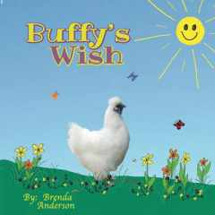 """Buffy's Wish""   (Giveaway) Starts Monday July 25th 6:00 pm Sorry completed but you can order a copy at brendaskidsbooks.com"