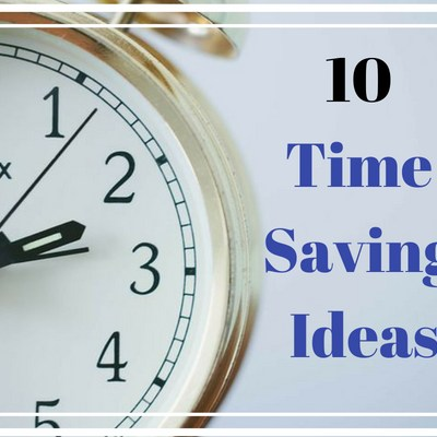 10 Time Saving Ideas for Homesteaders