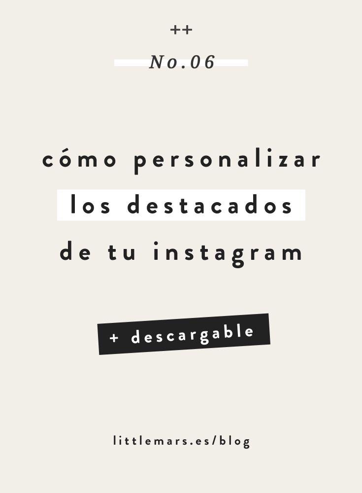 Cómo personalizar las historias destacadas de tu Instagram + Descargable
