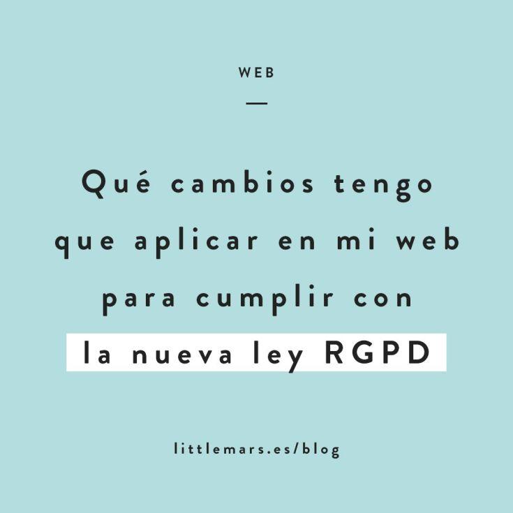 Qué cambios tengo que aplicar en mi web para cumplir con la nueva RGPD