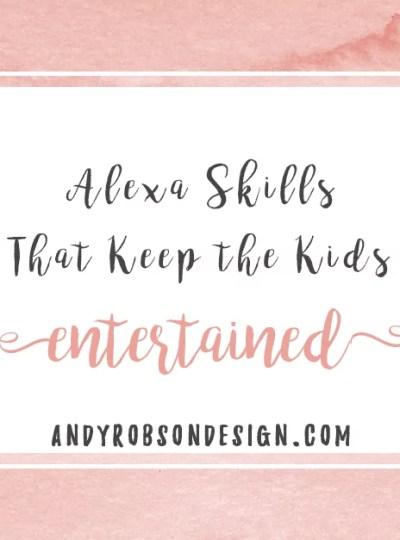 Alexa Skills To Keep The Kids Entertained