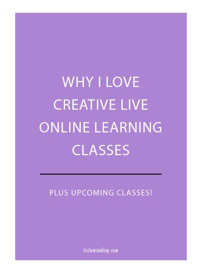 Why I Love Creative Live Online Learning Classes littlemissblog.com