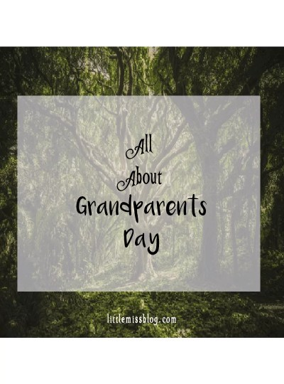 All About Grandparents Day- Littlemissblog.com