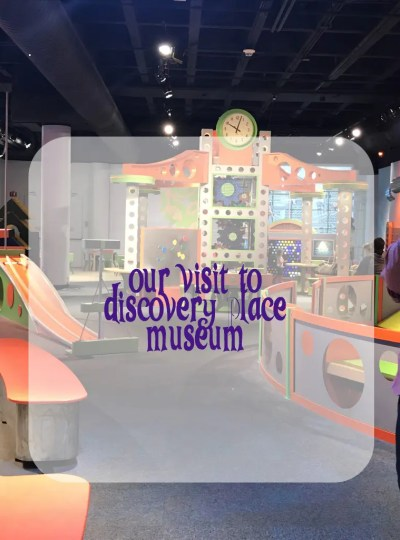 Our Visit to Discovery Place Museum