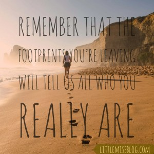 Remember that your Footprints will show us who you really are. #strongwomen #kellyclarkson littlemissblog.com