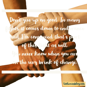 To the helpers- don't give up littlemissblog.com
