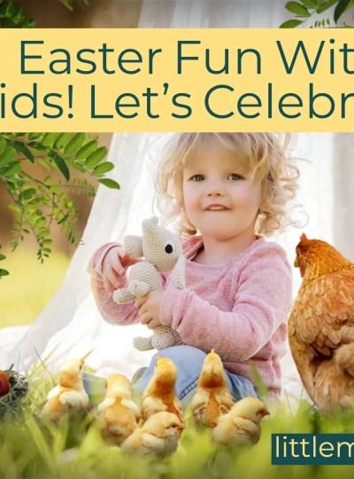 Easter Fun with Kids! Let's Celebrate! 10 ideas plus a free bonus download! littlemissblog.com