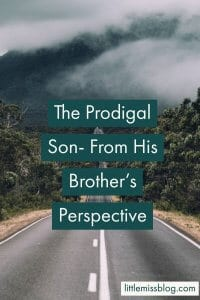 Prodigal Son from his brothers perspective littlemissblog.com