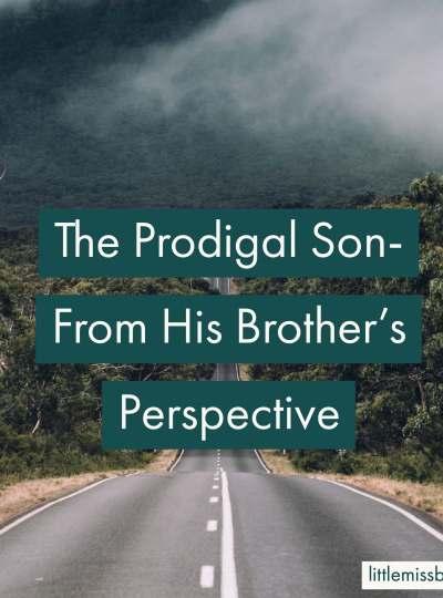 The Prodigal Son's Brother littlemissblog.com