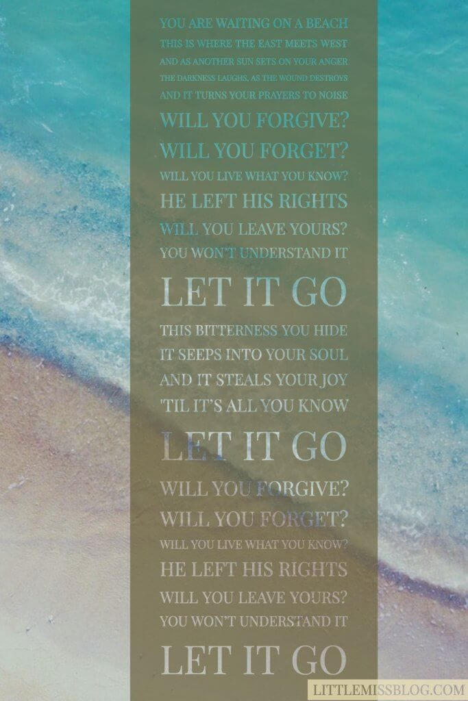Forgiveness and letting it go lyrics by newsboys littlemissblog.com