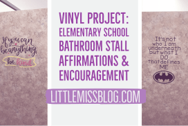 Vinyl Project: Elementary School Bathroom Affirmations & Encouragement
