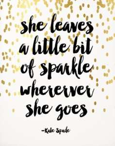 She leaves a little sparkle kate spade encouraging quote