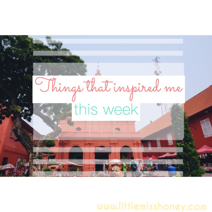 Things that inspired me this week - Little Miss Honey