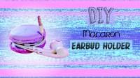 DIY Macaron Earbud Holder