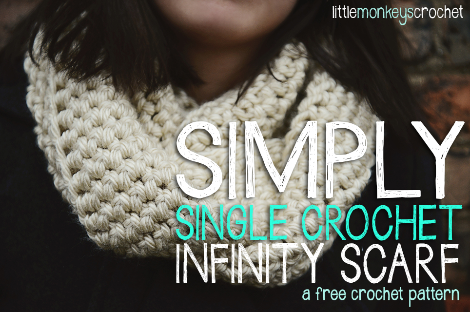 Simply Single Crochet Sc Infinity Scarf Free Crochet Pattern