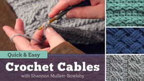 Quick & Easy Crochet Cables