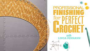 Professional Finishing for Perfect Crochet