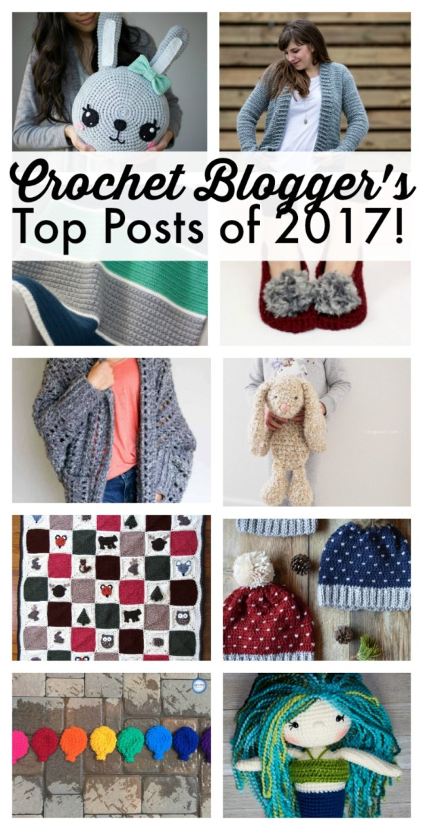 Top 10 Posts of 2017 - From Your Favorite Crochet Bloggers