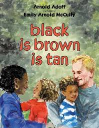 Black is Brown is Tan by Arnold Adoff, Pictures by Emily Arnold McCully - Picture Books Reviews by Emma Apple