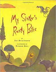 My Sister's Rusty Bike by Jim Aylesworth, Illustrated by Richard Hull - Picture Books with Emma Apple