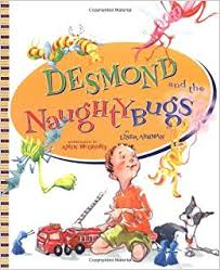 Desmond and the Naughty Bugs by Linda Ashman, Illustrated by Anik McGrory - Picture Books with Emma Apple