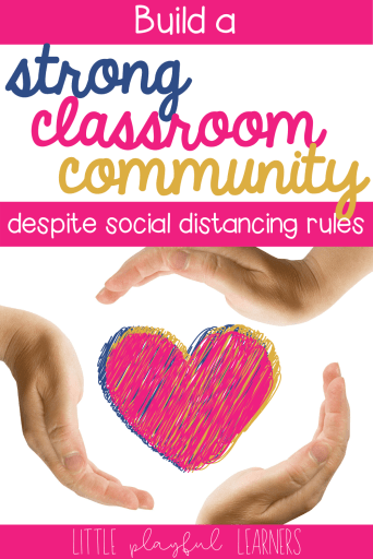 Build a strong classroom community (despite social distancing rules) with these great ideas!