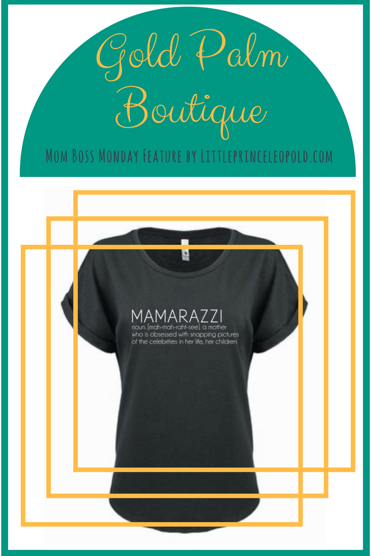mom boss monday-mamarazzi-gold palm boutique