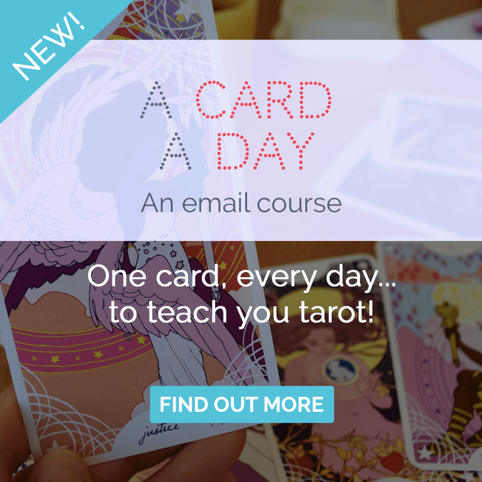 A Card a Day: An email course. One card, every day... to teach you tarot! Find out more here.