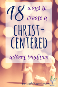 18 of the best ideas, resources, printables, and books to help your family start a faith-based Advent tradition.
