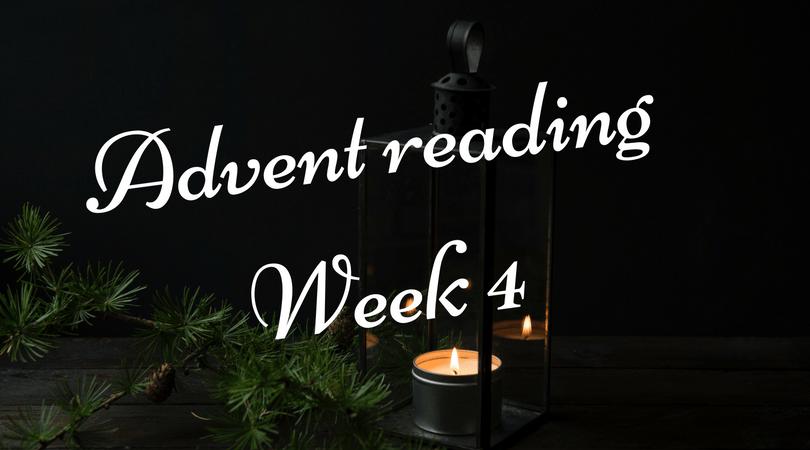 Advent reading, week 4