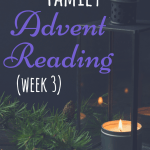 Week 3 of a weekly Advent reading for families with young children. These are designed to be done while lighting the weekly advent candles, which is a super fun and simple way to incorporate the Christ-story into Christmas! #advent #Christmaswithkids