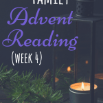 Week 4 of a weekly Advent reading for families with young children. These are designed to be done while lighting the weekly advent candles, which is a super fun and simple way to incorporate the Christ-story into Christmas! #advent #Christmaswithkids