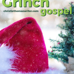 """What is the gospel? We can learn its elements from Dr. Seuss' """"Grinch"""" story, and see how they compare to the Christmas story in the Bible. Use this with children or adults, at home or in Sunday School. #Christianparenting #familydiscipleship #Christianmom #gospel #Bible"""