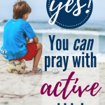 how to pray with active kids