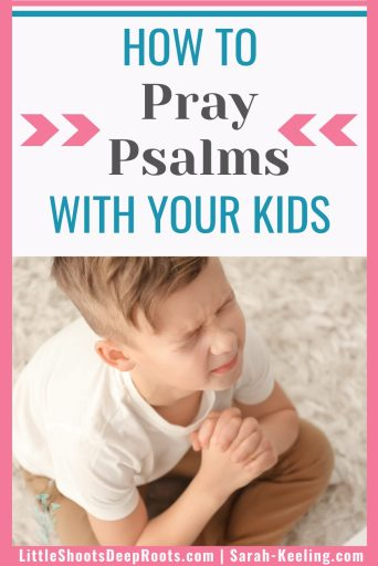 Learn how to pray Psalms with kids