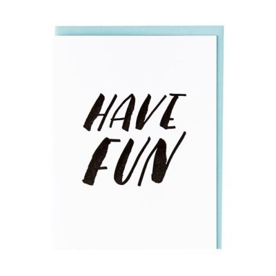 Have Fun Letterpress Card - 417 Press - The Bachelorette Wow Box