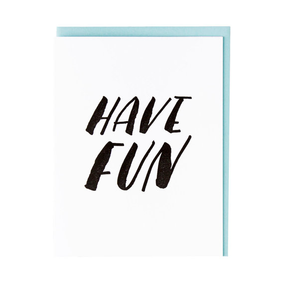 Have Fun Letterpress Card - 417 Press - The Bachelorette Wow Box