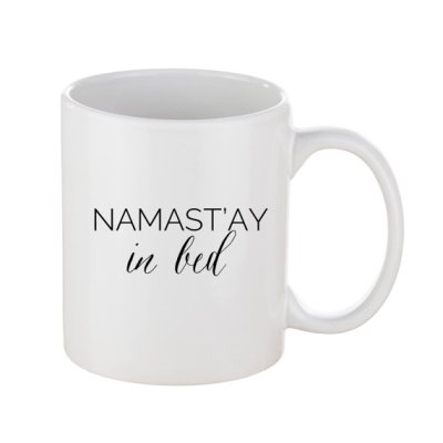 Namast'ay in Bed Mug - Little Shop of WOW - Sweet Water Decor - Canada Coffee Tea