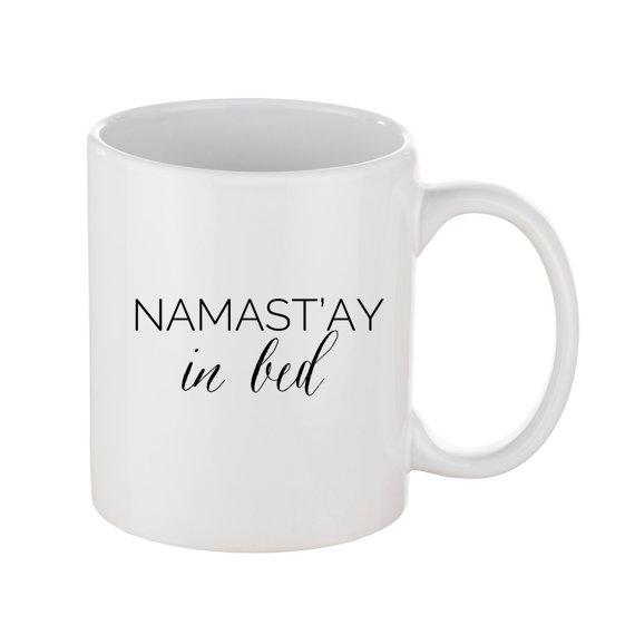 Namast'ay in Bed Mug - Little Shop of WOW - Sweet Water Decor - Canada Coffee Tea