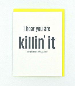 Killin' It Card Greeting Card - Chez Gagne - Little Shop of WOW