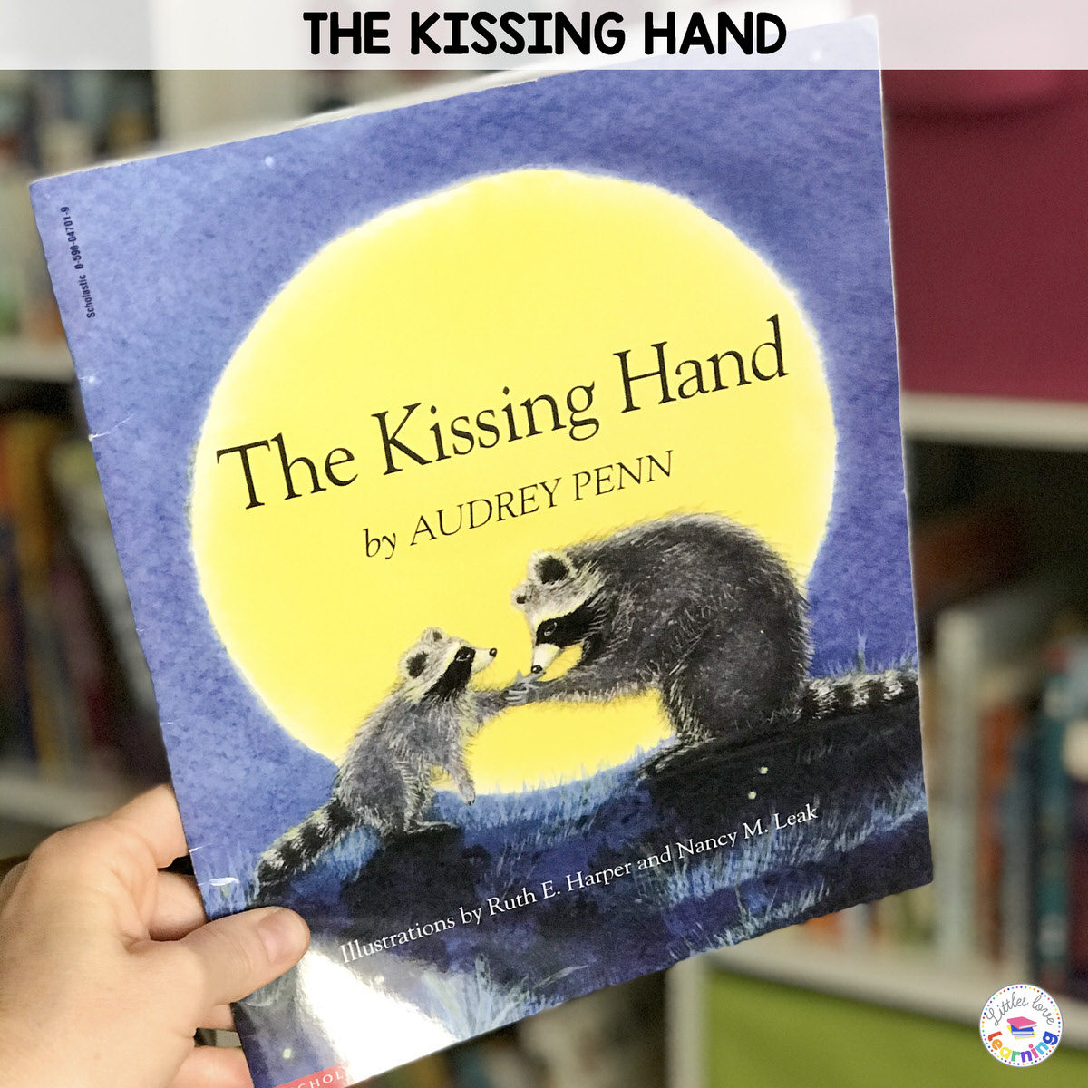 The Sweetest Kissing Hand Activities For Preschool And Pre K