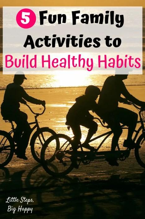 5 Family Activites that Build Healthy Habits