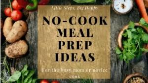 No-Cook Meal Prep Ideas