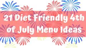 21 Diet Friendly 4th of July Menu Ideas