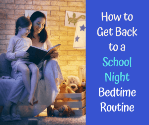 How to Get Back to a School Night Bedtime Routine